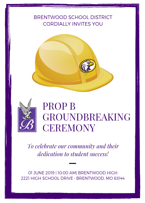 Prop B Groundbreaking Ceremony June 1st, 2019 Brentwood High School at 10 AM